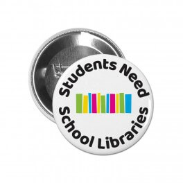 Students Need School Libraries Badges (10)